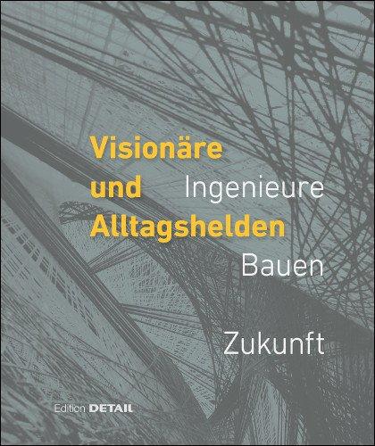 Visionäre und Alltagshelden (DETAIL Special)