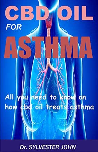 CBD OIL FOR ASTHMA: All you need to know on how cbd oil treats asthma
