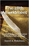 #3: The 28th Amendment: Amending the Constitution to Reduce Gun Violence