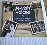 Jewish Voices: Memories of Leicester in the 1940s and 50s