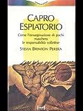 img - for Capro espiatorio. Come l'emarginazione di pochi maschera le responsabilit  collettive. book / textbook / text book