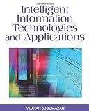 Intelligent Information Technologies and Applications, Vijayan Sugumaran, 1599049589