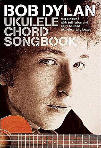 Amazon Bob Dylan Ukulele Chord Songbook 9781785582332 Bob