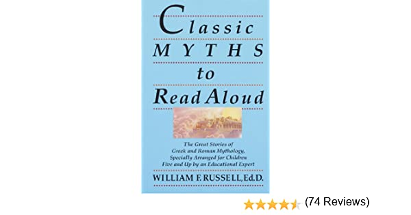 Amazon.com: Classic Myths to Read Aloud: The Great Stories of ...