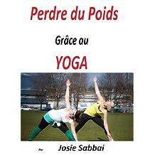 Perdre du Poids Grâce au YOGA (French Edition)