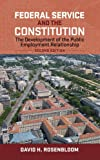 Federal Service and the Constitution: The Development of the Public Employment Relationship (Public Management and Change)