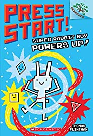 Super Rabbit Boy Powers Up! A Branches Book (Press Start! #2): A Branches Book