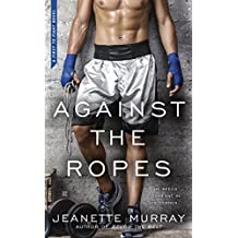Against the Ropes (First to Fight)