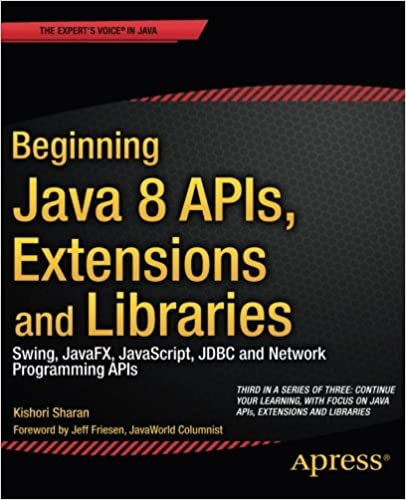 Beginning Java 8 APIs, Extensions and Libraries: Swing