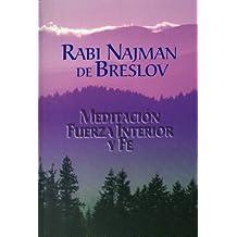 Meditación, Fuerza Interior y Fe (Spanish Edition)
