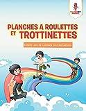 Planches a Roulettes et Trottinettes : Enfants Livre de Coloriage pour les Garçons