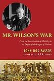 Mr. Wilson's War, John Dos Passos, 1626362386