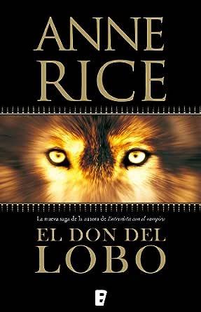 El don del lobo (Crónicas del Lobo 1) eBook: Rice, Anne: Amazon.es ...