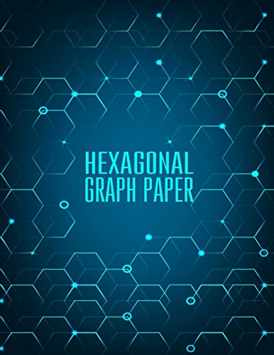 Hexagonal Graph Paper - Organic Chemistry - 150 pages 1/4 inch Hexagons: Graph Paper Notebook For Game Maps Chemistry Quilting Grid Mats (Graph Paper Notebooks)