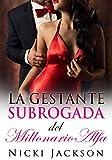 La Gestante Subrogada del Multimillonario Alfa (Spanish Edition)