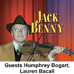 Jack Benny [Guests: Humphrey Bogart, Lauren Bacall]