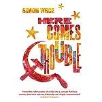 Here Comes Trouble   Simon Wroe