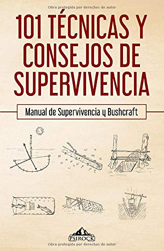 101 técnicas y consejos de supervivencia: Manual de supervivencia y bushcraft por PsiRock Shop
