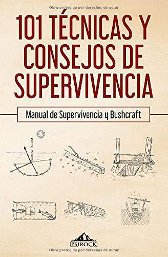 101 técnicas y consejos de supervivencia: Manual de supervivencia y bushcraft por PsiRock Shop