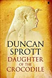 img - for Daughter of the Crocodile: Book 2 of the Ptolemies Quartet: Vol 2 by Duncan Sprott (2006-08-03) book / textbook / text book