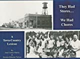 They Had Stores . . . We Had Chores, Janet L. Martin and Suzann J. Nelson, 096134377X