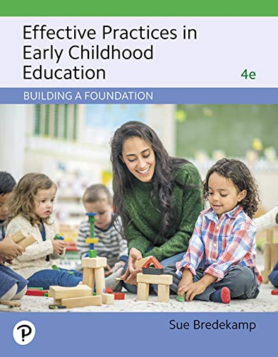 Effective Practices in Early Childhood Education: Building a Foundation Plus Revel -- Access Card Package (4th Edition)