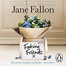 Faking Friends Audiobook by Jane Fallon Narrated by Sally Scott, Kristin Atherton