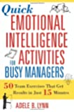 Quick Emotional Intelligence Activities for Busy Managers: 50 Team Exercises That Get Results in Just 15 Minutes