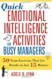 Quick Emotional Intelligence Activities for Busy Managers, Adele B. Lynn, 0814408958
