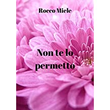 Non te lo permetto (Italian Edition)