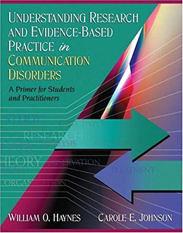 Understanding Research and Evidence-Based Practice in Communication Disorders: A Primer for Students and (Clinical Research In Practice)