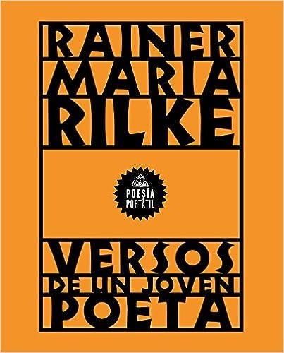 Versos De Un Joven Poeta por Rainer Maria Rilke