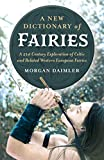 A New Dictionary of Fairies: A 21st Century