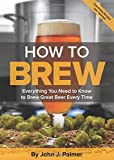 img - for How To Brew: Everything You Need to Know to Brew Great Beer Every Time book / textbook / text book