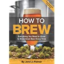 How To Brew: Everything You Need to Know to Brew Great...