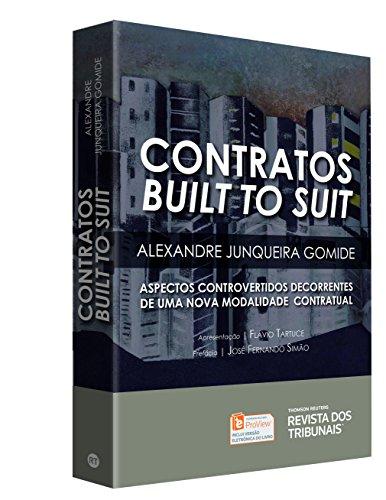 Contratos Built to Suit. Aspectos Controvertidos Decorrentes de Uma Nova Modalidade Contratual