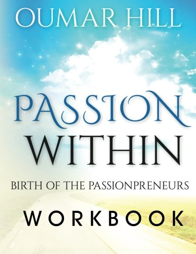 Read Online The Passion With-In Workbook: Birth of Passionpreneurs pdf epub