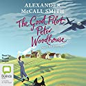 The Good Pilot, Peter Woodhouse Audiobook by Alexander McCall Smith Narrated by Rupert Degas
