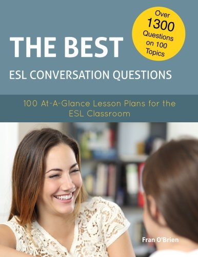 PDF oLca] The Best ESL Conversation Questions 100 At-A