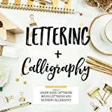 Lettering & Calligraphy: Workbook to Learn Hand Lettering Brush Lettering and Mo (Lettering & Modern Calligraphy)