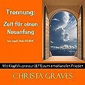 Trennung: Zeit für einen Neuanfang (Mit Klopfakupressur zum emotionalen Frieden) Hörbuch von Christa Graves Gesprochen von: Christa Graves