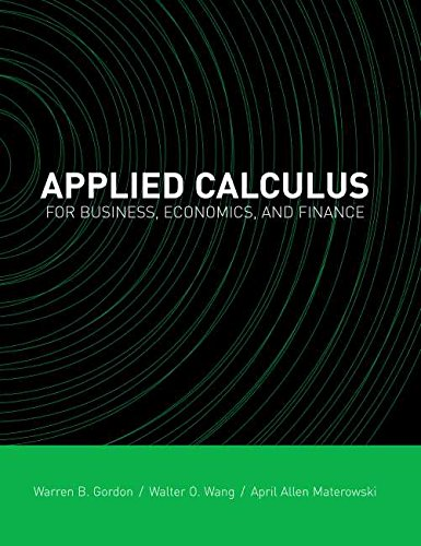 Applied Calculus for Business, Economics and Finance (Applied Calculus For Business Economics And Finance)
