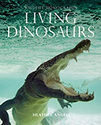 Living Dinosaurs (Wildlife Monographs)