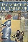 Les mystères romains, Tome 8 : Les gladiateurs de l'empereur par Lawrence