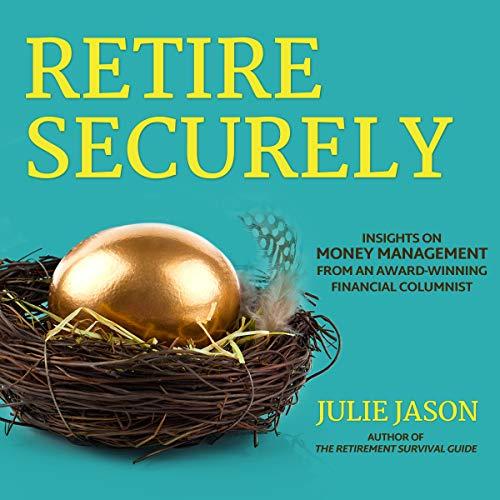 Retire Securely: Insights on Money Management from an Award-Winning Financial Columnist by Gildan Media