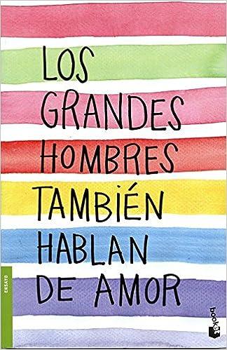 Los Grandes Hombres Tambien Hablan De Amor: Amazon.es ...