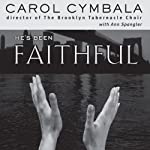 He's Been Faithful: Trusting God to Do What Only He Can Do | Carol Cymbala,Ann Spangler