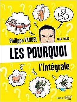 Amazon Fr Les Pourquoi En Bd Integrale Madd Philippe