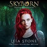 Skyborn: Dragons and Druids, Book 1 | Leia Stone