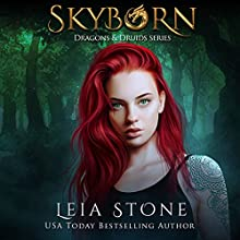 Skyborn: Dragons and Druids, Book 1 Audiobook by Leia Stone Narrated by Vanessa Moyen